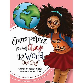 June Peters - You Will Change the World One Day by Alika R Turner - 9