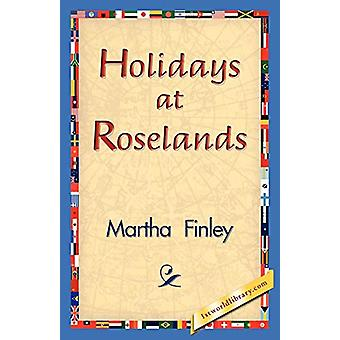 Holidays at Roselands by Martha Finley - 9781421830995 Book