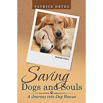 Saving Dogs and Souls - A Journey into Dog Rescue by Patrick Metro - 9