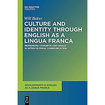 Culture and Identity through English as a Lingua Franca - Rethinking C