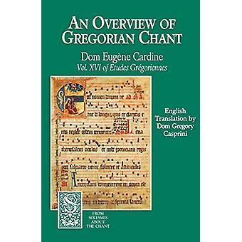 An Overview of Gregorian Chant by Monks Of Solesmes - 9781557250551 B