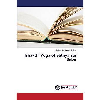 Bhakthi Yoga of Sathya Sai Baba by Shree Lakshmi Sathya Sai - 9783659