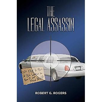 The Legal Assassin par Robert G. Rogers