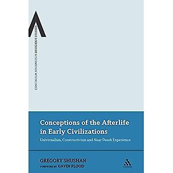 Conceptions of the Afterlife in Early Civilizations: Universalism, Constructivism and Near-Death Experience - Bloomsbury Advances in Religious Studies