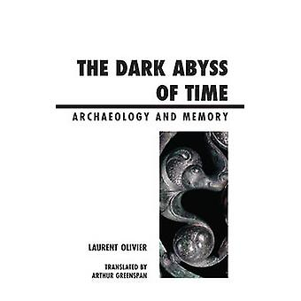 DARK ABYSS OF TIME ARCHOLOGY PB by Olivier & Laurent
