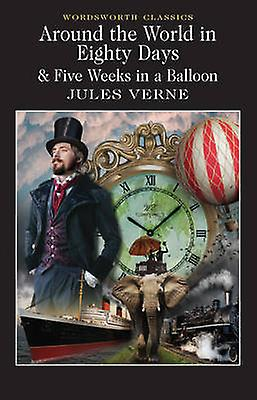 Around the World in 80 Days Five Weeks in a Balloon by Jules Verne