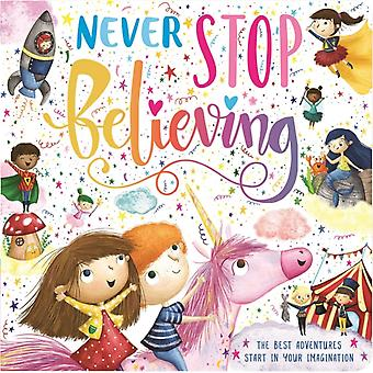 Never Stop Believing  Padded Board Book by Igloobooks