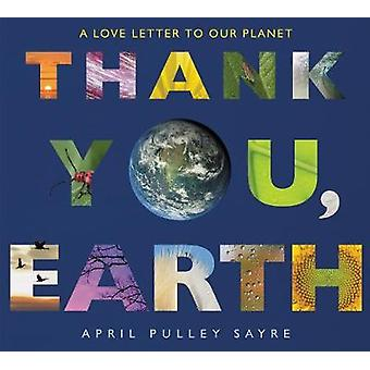 Thank You Earth A Love Letter to Our Planet