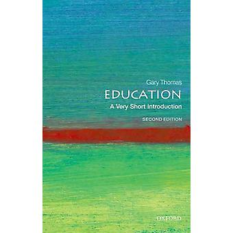 Education A Very Short Introduction by Gary Thomas