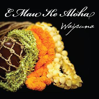 Waipuna - E Mau Ke Aloha [CD] USA import
