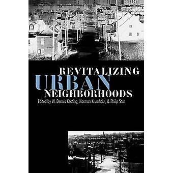 Revitalizing Urban Neighborhoods by W. Dennis Keating - etc. - Norman