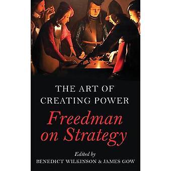 L'Art de créer des Power - Freedman sur stratégie par Benoît Wilkinson