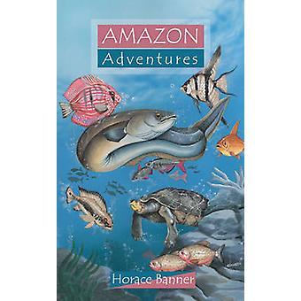 Aventures d'Amazon par Horace Banner - livre 9781857924404