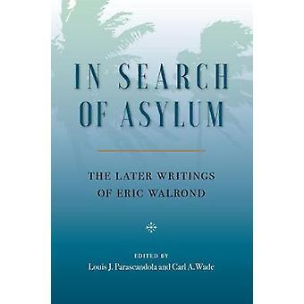 В поисках убежища - Более поздние письма Эрика Уолронда Эрик Уолро