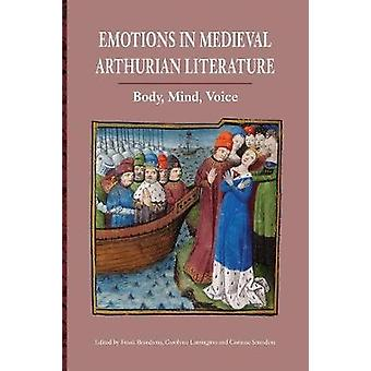 Emotions in Medieval Arthurian Literature - Body - Mind - Voice by Fra