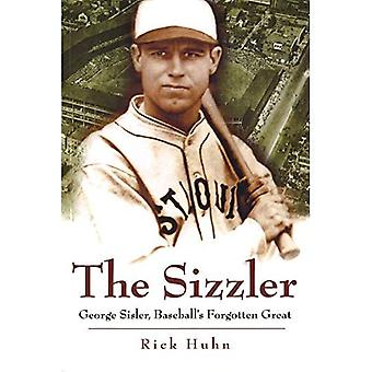 Sizzler: George Sisler, Baseball's Forgotten Great (Sports and American Culture Series)