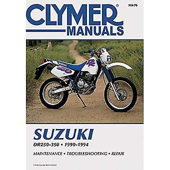 Suzuki DR250/350, 1990-1994: Clymer Workshop Manual (Clymer Motorcycle Repair)