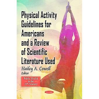 Leitlinien für körperliche Aktivität für die Amerikaner und eine Überprüfung der wissenschaftlichen Literatur verwendet