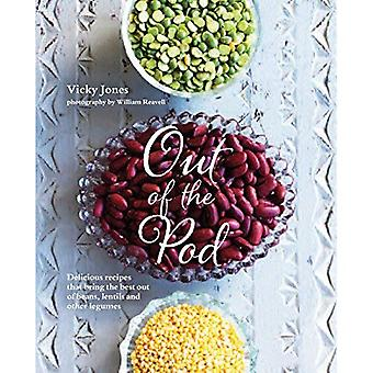 Out of the Pod - Delicious recipes that bring the best out of beans, lentils and other legumes