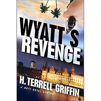 Wyatt's Revenge: A Matt Royal Mystery (Matt Royal Mysteries)