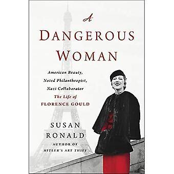 En farlig kvinde: American Beauty, bemærkede filantrop, nazistiske samarbejdspartner - liv af Florence Gould