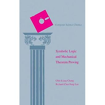 Symbolic Logic and Mechanical Theorem Proving by Chang & ChinLiang