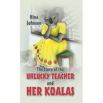 Die Geschichte der unglücklichen Lehrer und ihre Koalas von Johnson & Nina