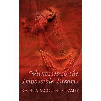 الشهود لأحلام مستحيلة قبل ماكوين Teasley & ريجينيا