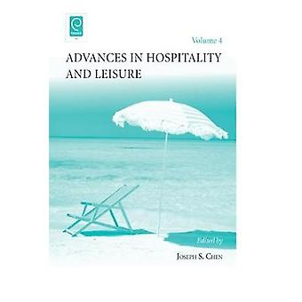 Advances in Hospitality and Leisure Volume 4 by Chen & Joseph S.