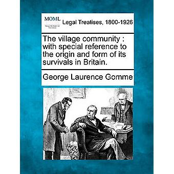 The village community  with special reference to the origin and form of its survivals in Britain. by Gomme & George Laurence