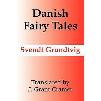 Deense sprookjes door Grundtvig & Svendt