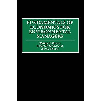 Fundamentals of Economics for Environmental Managers by Barron & William F.