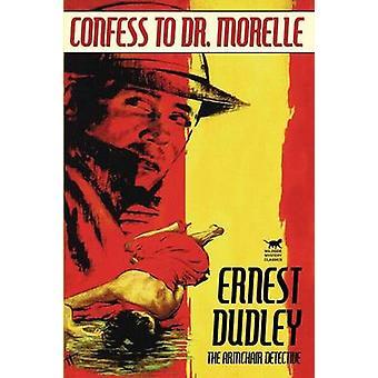 Gestehe, Dr. Morelle von Dudley & Ernest