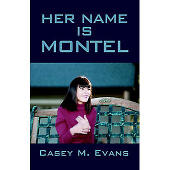 Her Name Is Montel by Evans & Casey M.