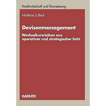 Suunnitella enmanagement Wechselkursrisiken AUS operativer und strategischer Sicht by Beck & Matthias S.