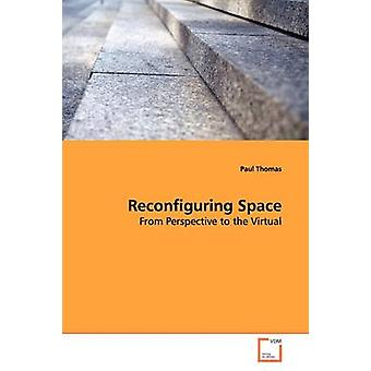Reconfiguring Space by Thomas & Paul