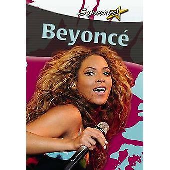 Beyonce by Lynn Peppas - 9780778700395 Book