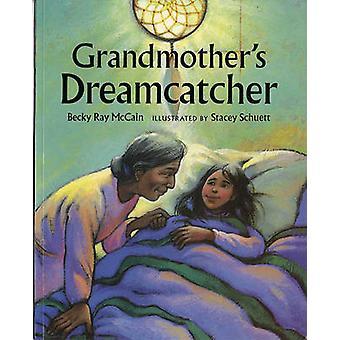 Grandmother's Dreamcatcher by Becky Ray McCain - Stacey Schuett - 978