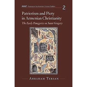 Patriotism and Piety in Armenian Christianity - The Early Panegyrics o