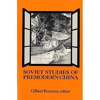 Soviet Studies of Premodern China - Assessments of Recent Scholarship