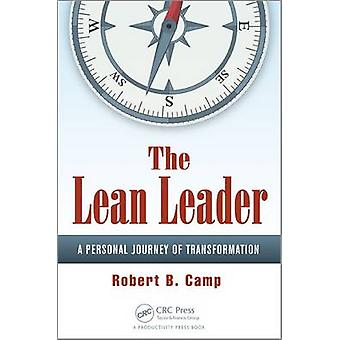 The Lean Leader - A Personal Journey of Transformation by Robert B. Ca