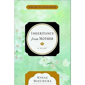 Inheritance From Mother - A Serial Novel by Minae Mizumura - Juliet Wi