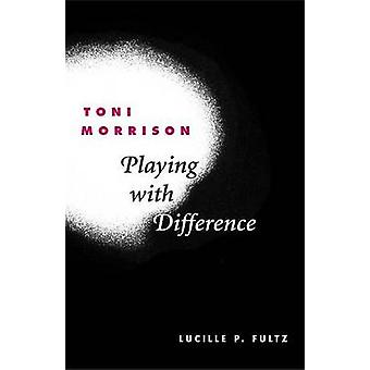 Toni Morrison - jogando com diferença por Lucille P. Fultz - 97802520