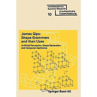 Muoto Grammars ja niiden käyttö tarkoitukset keinotekoinen käsitys muodon suku polvi ja tieto kone estetiikka GIPS
