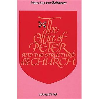 The Office of Peter and the Structure of the Church (2nd Revised edit