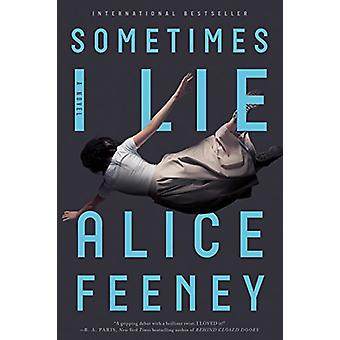 Sometimes I Lie by Alice Feeney - 9781250144843 Book