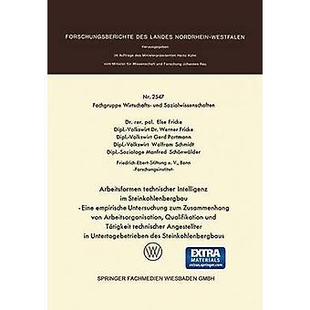 Arbeitsformen Technischer Intelligenz im Steinkohlenbergbau Eine Empirische Untersuchung Zum Zusammenhang von Arbeitsorganisation Qualifikation und af Fricke & Else