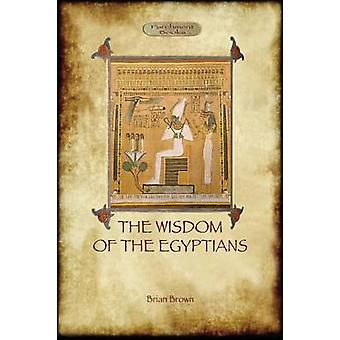 The Wisdom of the Egyptians Aziloth Books by Brown & Brian