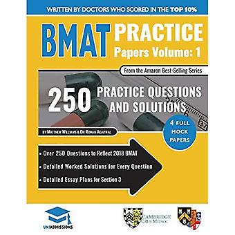 BMAT Practice Papers Volume� 1: Over 250 Questions to Reflect 2018 BMAT, Detailed� Worked Solutions for Every� Question, Detailed Essay Plans for Section 3, BMAT,� 2018 Edition, UniAdmissions