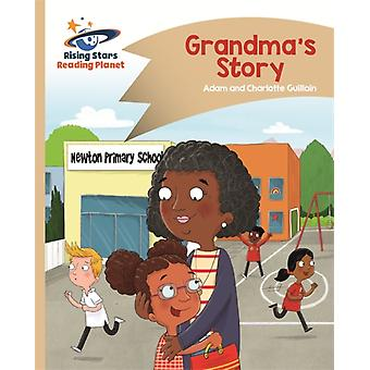 Reading Planet  Grandmas Story  Gold Comet Street Kids by Adam Guillain